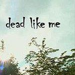 Group logo of Dead Like Me